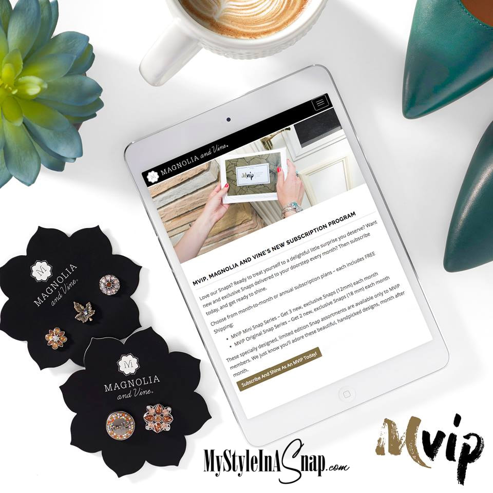 Subscribe to Magnolia and Vine's MVIP program and get beautiful Snaps not available in our catalog! Delivered every month, your choice of Mini Snaps or Original Size - or both! Get the details at MyStyleInASnap.com