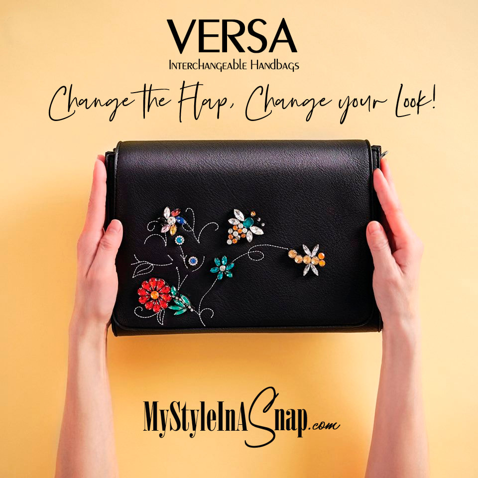 VERSA Handbags Garden Jewels Flap Accent. Remove the flap, swap in a different one and change your look in seconds. 4 base bag styles, 4 colors, LOTS OF FLAPS to choose from. Available at MyStyleInASnap.com LOVE IT? Join us and get it all at consultant prices.